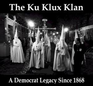 KKK was founded by democrats and liberals ku klux klan was founded by democrats