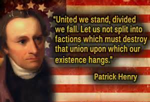 Patrick Henry - united we stand divide we fall