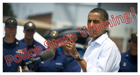 Warning obama's Police State obama dictator