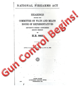 Gun Control Begins with the passage of The National Firearms Act of 1934
