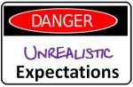 Unrealistic Expectations Danger