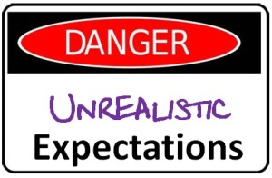 Unrealistic Expectations Danger