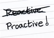 Proactive not reactive no wasted time