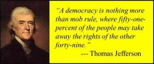 thomas jefferson Democracy Is Mob Rule
