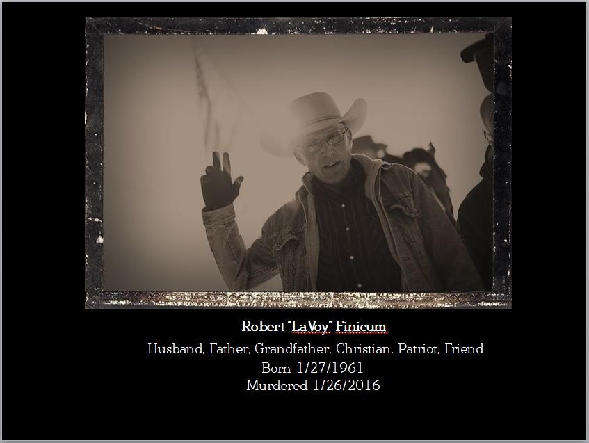 In memory of Robert LaVoy Finicum